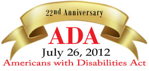 Ribbon and text 22nd Anniversary ADA July 26, 2012 Americans with Disabilities Act