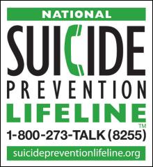 Suicide Prevention Lifeline, 800-273-8255, https://suicidepreventionlifeline.org